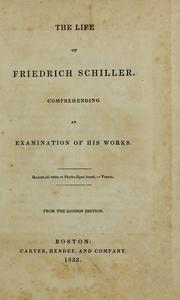 Cover of: The life of Friedrich Schiller. Comprehending  an examination of his works by Thomas Carlyle