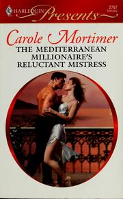 Cover of: The Mediterranean millionaire's reluctant mistress by Carole Mortimer