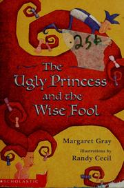 Cover of: The ugly princess and the wise fool | Margaret Gray