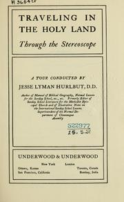 Cover of: Traveling in the Holy Land, through the stereoscope by Jesse Lyman Hurlbut