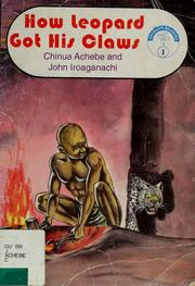 Cover of: How leopard got his claws | Chinua Achebe