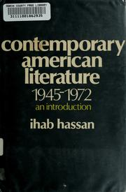 Cover of: Contemporary American literature, 1945-1972 | Ihab Habib Hassan