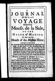 Cover of: A journal of the last voyage perform'd by Monsr. de la Sale to the Gulph of Mexico, to find out the mouth of the Missisippi River by Henri Joutel