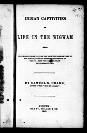 Cover of: Indian Captivities, or, Life in the Wigwam | Samuel G. Drake