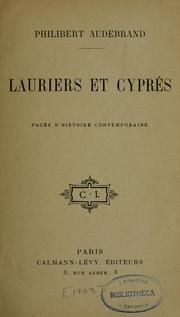 Cover of: Lauriers et cyprès by Philibert Audebrand