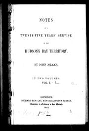 Cover of: Notes of a twenty-five years' service in the Hudson's Bay Territory by McLean, John
