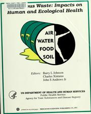 Cover of: Hazardous waste, impacts on human and ecological health | International Congress on Hazardous Waste: Impact on Human and Ecological Health (2nd 1995 Atlanta, Ga.)