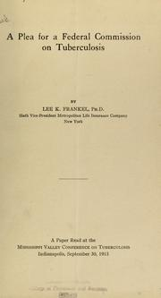 Cover of: A plea for a federal commission on tuberculosis by Lee K. Frankel