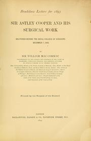 Cover of: Sir Astley Cooper and his surgical work | William MacCormac