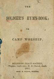 Cover of: The soldier's hymn-book: for camp worship by Methodist Episcopal Church, South. Virginia Conference. Soldiers' Tract Society