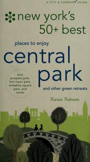 Cover of: New York's 50 best places to discover and enjoy in Central Park (and other green retreats) | Karen Putnam