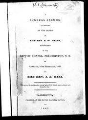 Cover of: A funeral sermon occasioned by the death of the Rev. F.W. Miles | I. E. Bill
