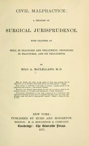 Cover of: Civil malpractice: a treatise on surgical jurisprudence by Milo A. McClelland