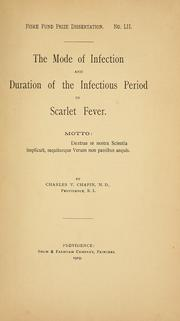 Cover of: The mode of infection and duration of the infectious period in scarlet fever by Charles V. Chapin