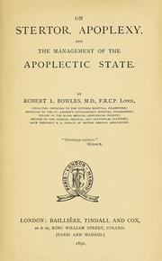 Cover of: On stertor, apoplexy, and the management of the apoplectic state | Robert L. Bowles