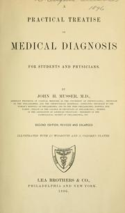 Cover of: A practical treatise on medical diagnosis for students and physicians | Musser, John Herr