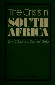 Cover of: The crisis in South Africa | John S. Saul