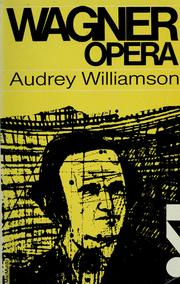 Cover of: Wagner opera | Audrey Williamson