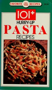Cover of: 101+ hurry-up pasta recipes | Publications International, Ltd
