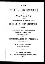 Cover of: The future government of Canada | T. Phillips Thompson