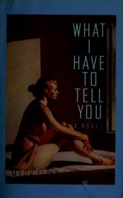 Cover of: What I have to tell you | Mary Elsie Robertson