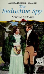 Cover of: The seductive spy | Martha Kirkland