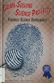 Cover of: Crime-solving science projects | Kenneth G. Rainis