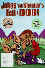 Cover of: Jokes you shouldn't tell a dog! | Eric H. Arnold