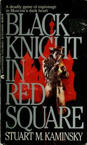 Cover of: Black knight in red square | Stuart M. Kaminsky