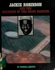 Cover of: Jackie Robinson and the breaking of the color barrier | Russell Shorto