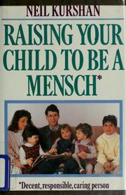 Cover of: Raising your child to be a mensch | Neil Kurshan