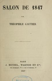 Cover of: Salon de 1847 by Théophile Gautier