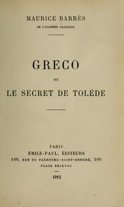 Cover of: Greco, ou, Le secret de Tolède | Maurice Barrès
