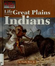 Cover of: Life among the Great Plains Indians | Earle Rice