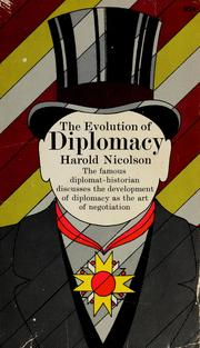 Cover of: The evolution of diplomacy by Nicolson, Harold George Sir