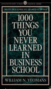 Cover of: 1000 things you never learned in business school | William N. Yeomans