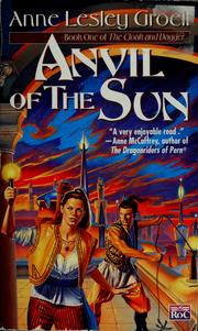 Cover of: Anvil of the sun by Anne Lesley Groell