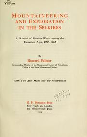 Cover of: Mountaineering and exploration in the Selkirks by Palmer, Howard