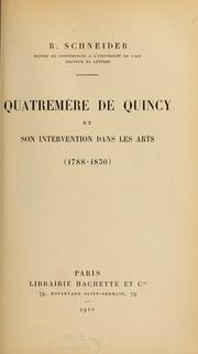 Cover of: Quatremère de Quincy et son intervention dans les arts (1788-1830) by René Schneider