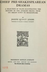 Chief pre-Shakespearean dramas by Joseph Quincy Adams