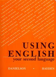 Cover of: Using English: your second language | Dorothy Danielson