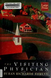 Cover of: The visiting physician | Susan Richards Shreve