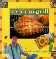 Cover of: The Sonoran Grill (Cookbooks and Restaurant Guides)
