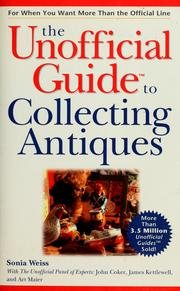 Cover of: The unofficial guide to collecting antiques | Sonia Weiss