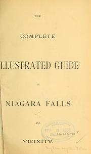 Cover of: The complete illustrated guide to Niagara Falls and vicinity by Peter A. Porter
