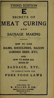 Cover of: Secrets of meat curing and sausage making by Heller, B., & co., Chicago