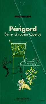 Cover of: Périgord, Berry, Limousin, Quercy | Pneu Michelin (Firm)