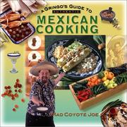 Cover of: A Gringo's Guide to Authentic Mexican Cooking (Cookbooks and Restaurant Guides)