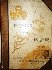 Cover of: The Seine and the Loire: illustrated by sixty-one engravings in pure line