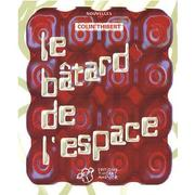 Cover of: Le bâtard de l'espace | Colin Thibert